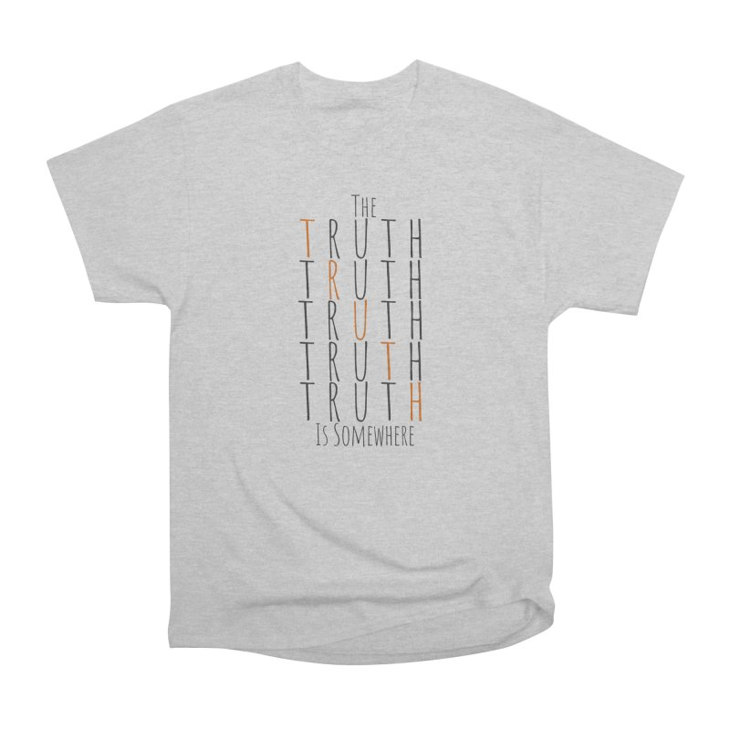 The Truth (Light Background) Women's Heavyweight Unisex T-Shirt by The Truth Is Somewhere