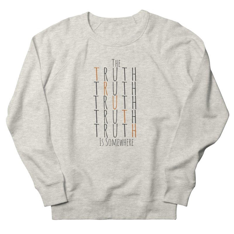 The Truth (Light Background) Men's French Terry Sweatshirt by The Truth Is Somewhere