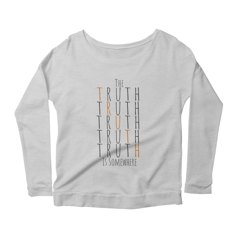 The Truth (Light Background) Women's Scoop Neck Longsleeve T-Shirt by The Truth Is Somewhere