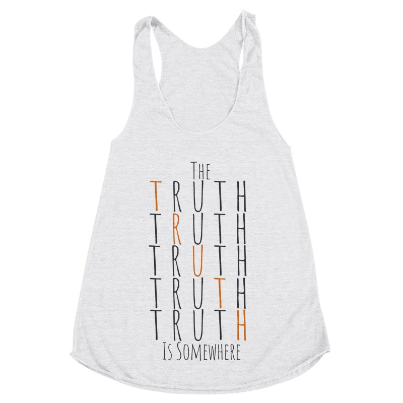 The Truth (Light Background) Women's Racerback Triblend Tank by The Truth Is Somewhere