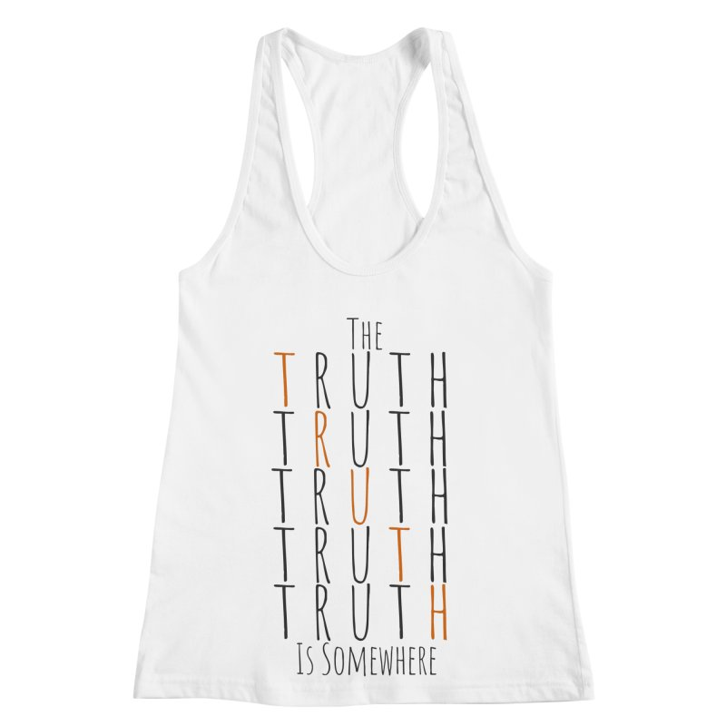 The Truth (Light Background) Women's Racerback Tank by The Truth Is Somewhere