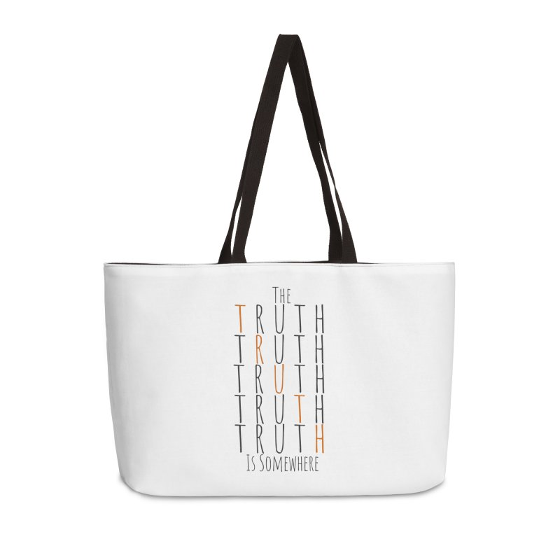The Truth (Light Background) Accessories Weekender Bag Bag by The Truth Is Somewhere