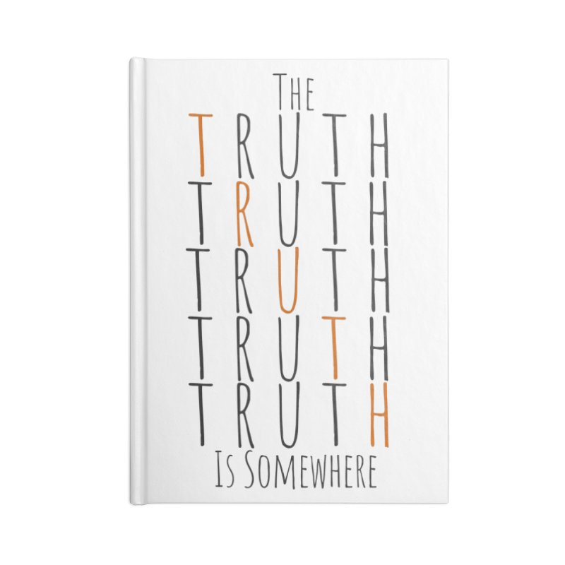 The Truth (Light Background) Accessories Blank Journal Notebook by The Truth Is Somewhere