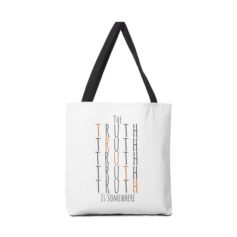 The Truth (Light Background) Accessories Tote Bag Bag by The Truth Is Somewhere