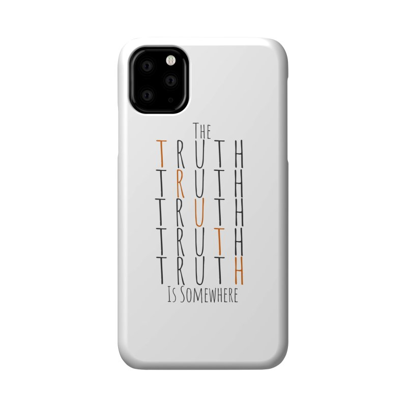 The Truth (Light Background) Accessories Phone Case by The Truth Is Somewhere