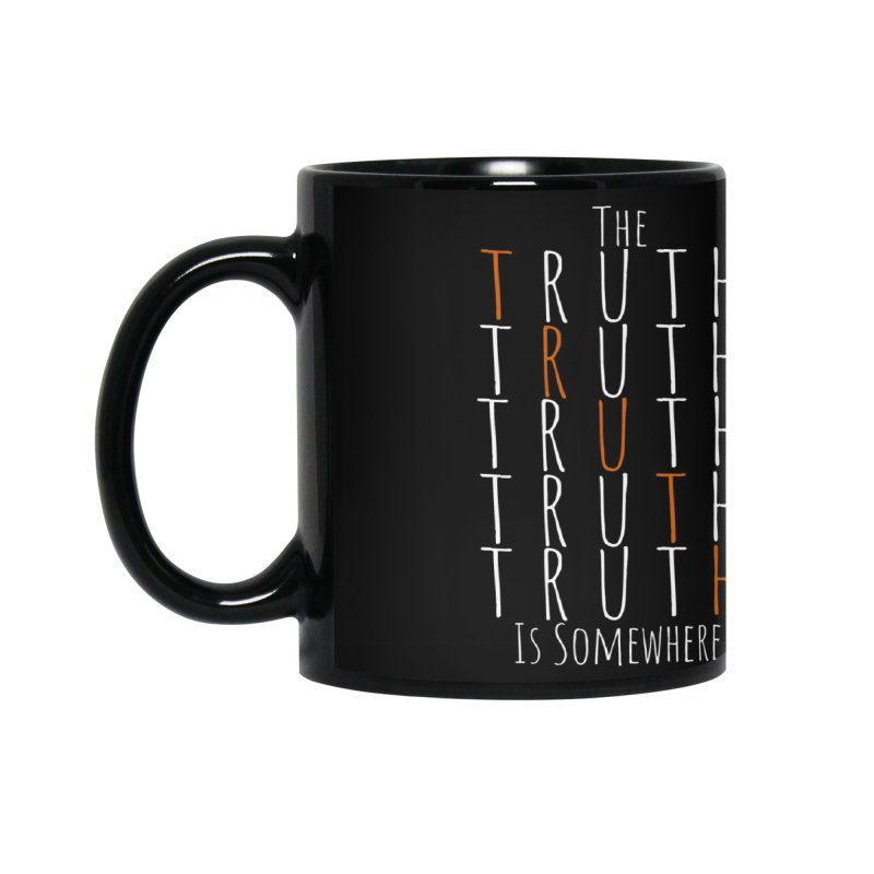The Truth (Dark Background) Accessories Mug by The Truth Is Somewhere