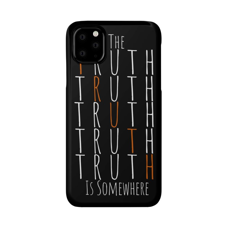 The Truth (Dark Background) Accessories Phone Case by The Truth Is Somewhere
