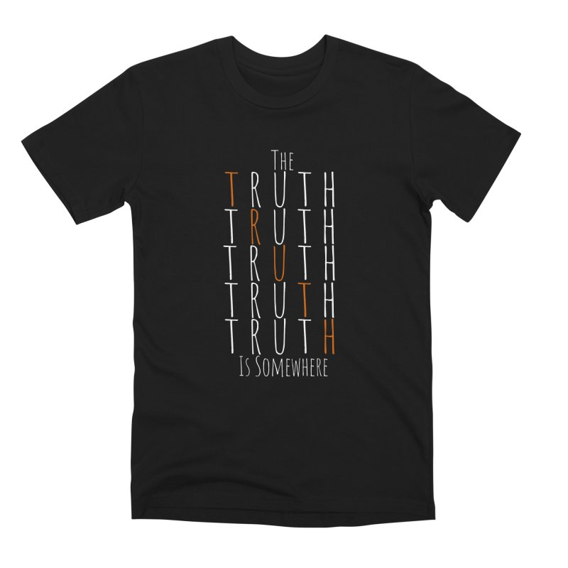 The Truth (Dark Background) Men's Premium T-Shirt by The Truth Is Somewhere