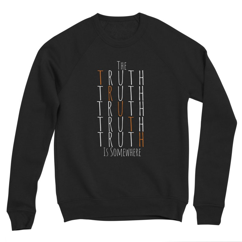 The Truth (Dark Background) Men's Sponge Fleece Sweatshirt by The Truth Is Somewhere
