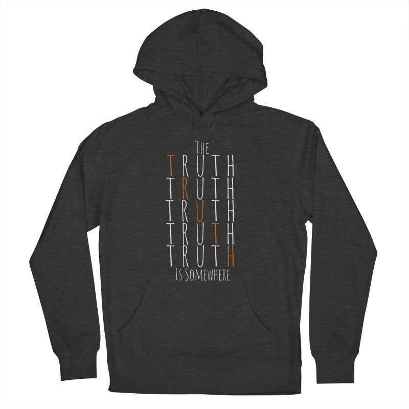 The Truth (Dark Background) Men's French Terry Pullover Hoody by The Truth Is Somewhere