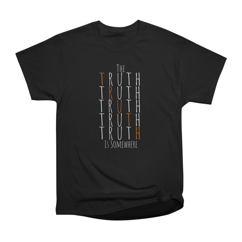 The Truth (Dark Background) Men's Heavyweight T-Shirt by The Truth Is Somewhere