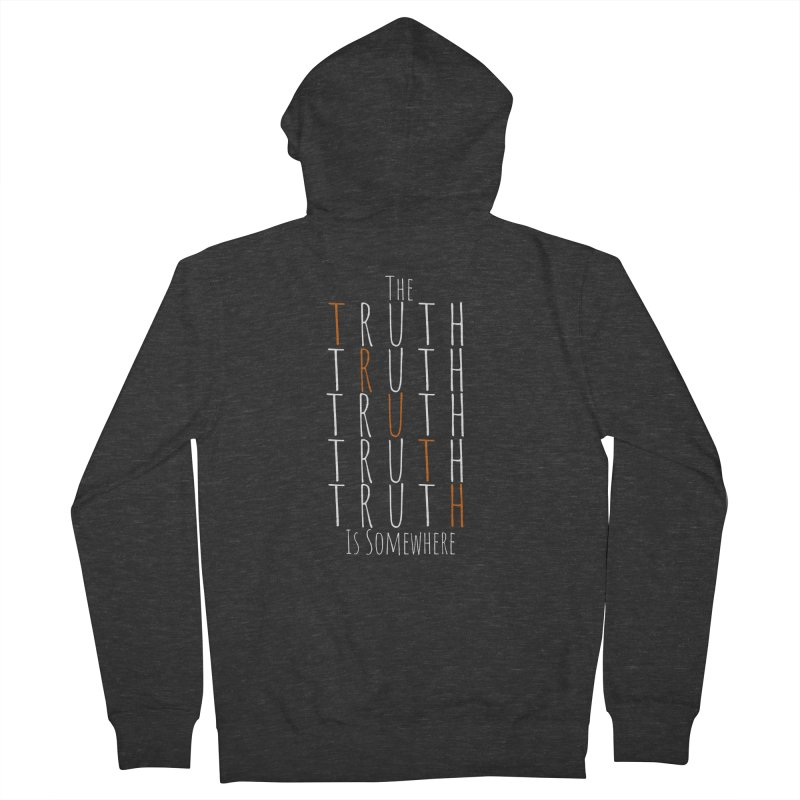 The Truth (Dark Background) Men's French Terry Zip-Up Hoody by The Truth Is Somewhere