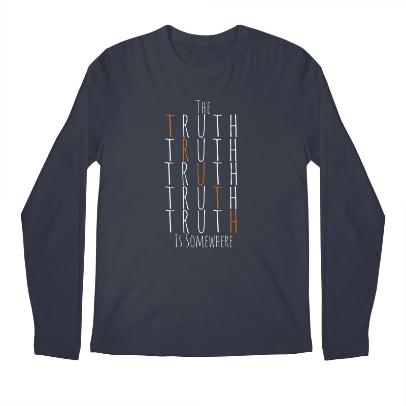 The Truth (Dark Background) Men's Longsleeve T-Shirt by The Truth Is Somewhere