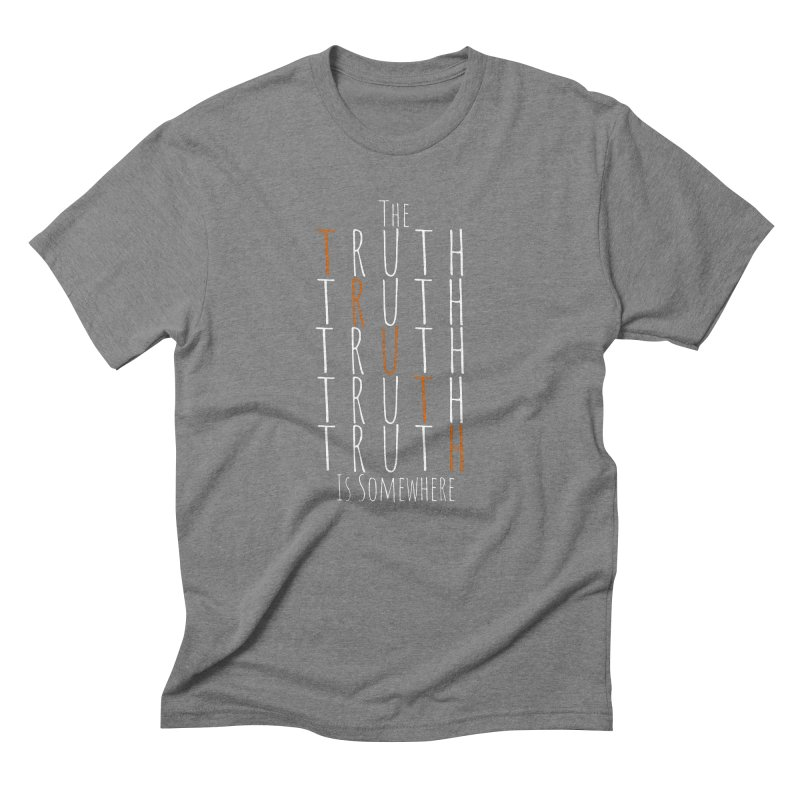 The Truth (Dark Background) Men's Triblend T-Shirt by The Truth Is Somewhere