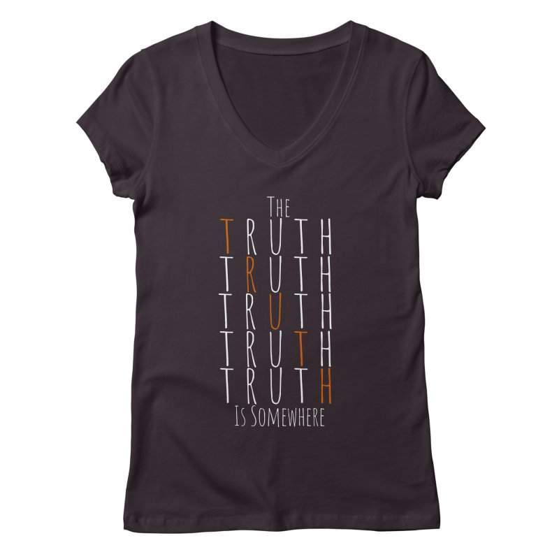 The Truth (Dark Background) Women's V-Neck by The Truth Is Somewhere