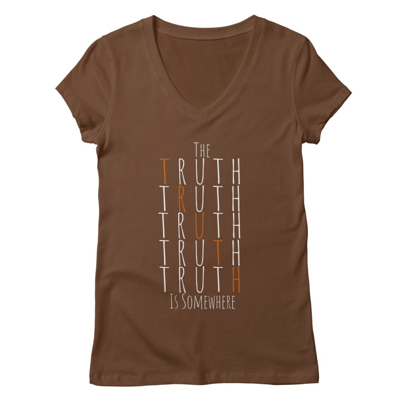 The Truth (Dark Background) Women's Regular V-Neck by The Truth Is Somewhere