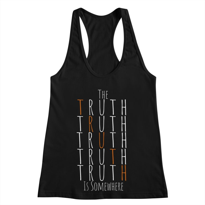 The Truth (Dark Background) Women's Racerback Tank by The Truth Is Somewhere