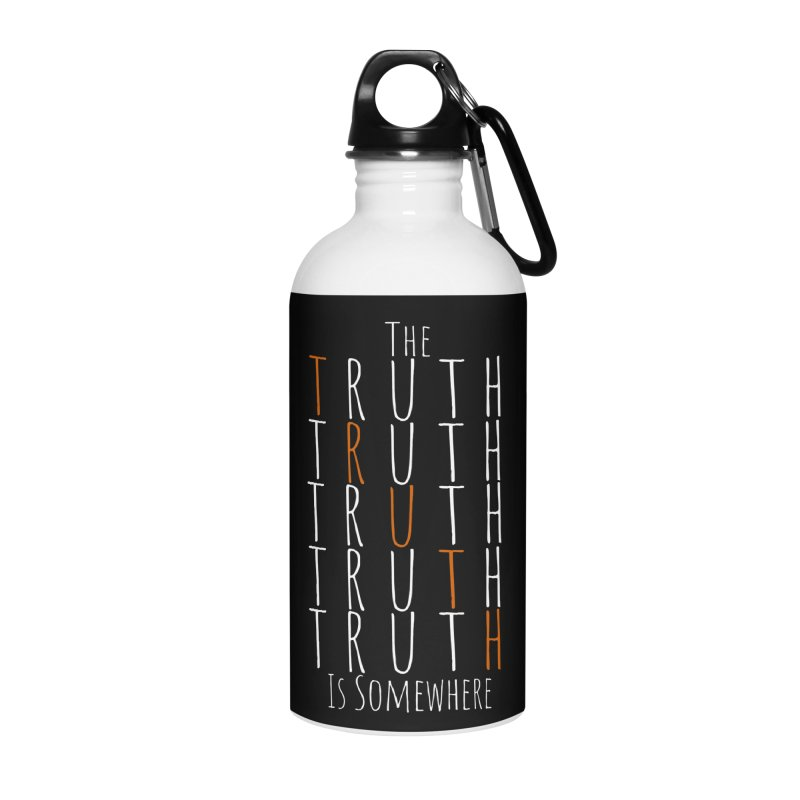 The Truth (Dark Background) Accessories Water Bottle by The Truth Is Somewhere