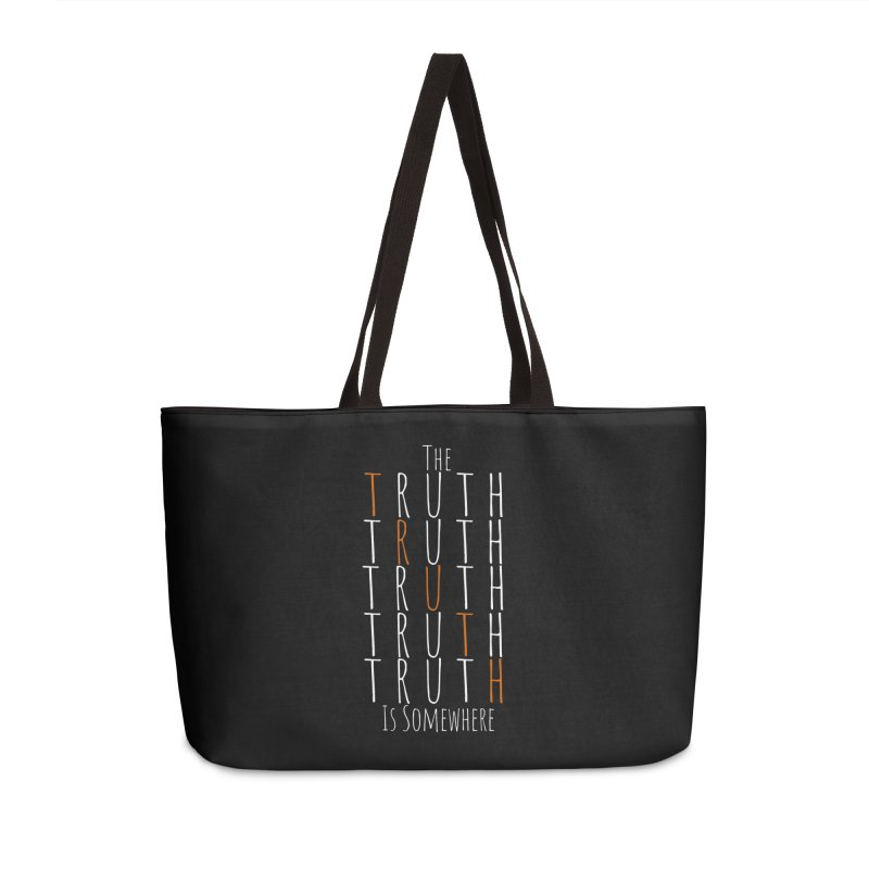 The Truth (Dark Background) Accessories Weekender Bag Bag by The Truth Is Somewhere
