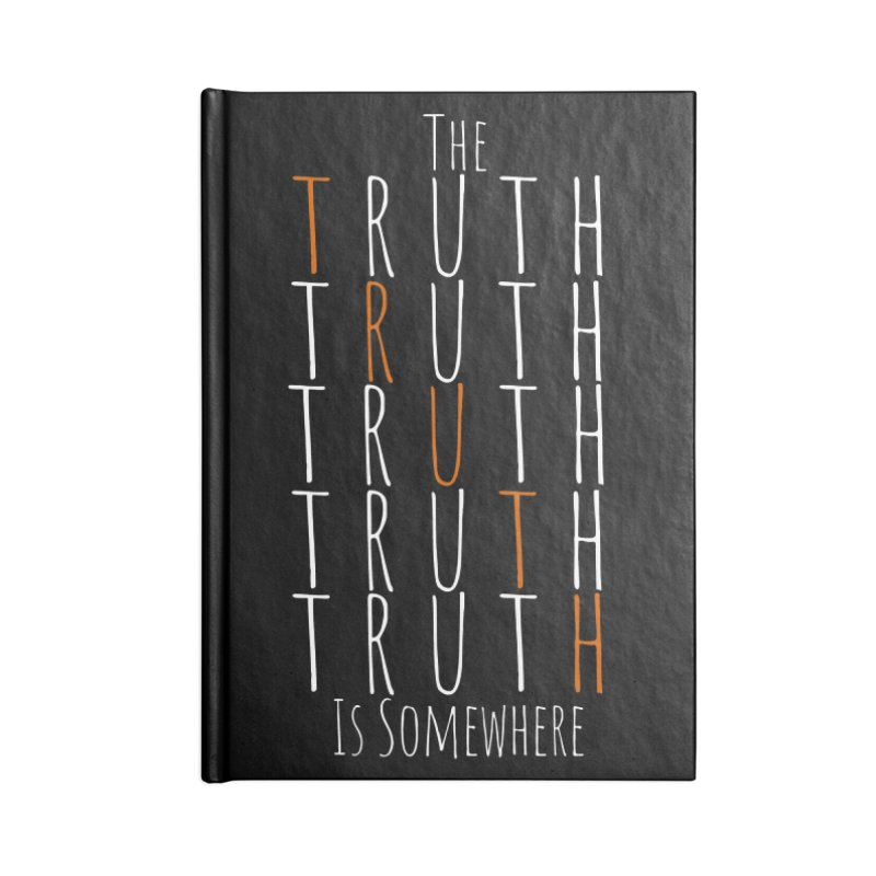 The Truth (Dark Background) Accessories Blank Journal Notebook by The Truth Is Somewhere