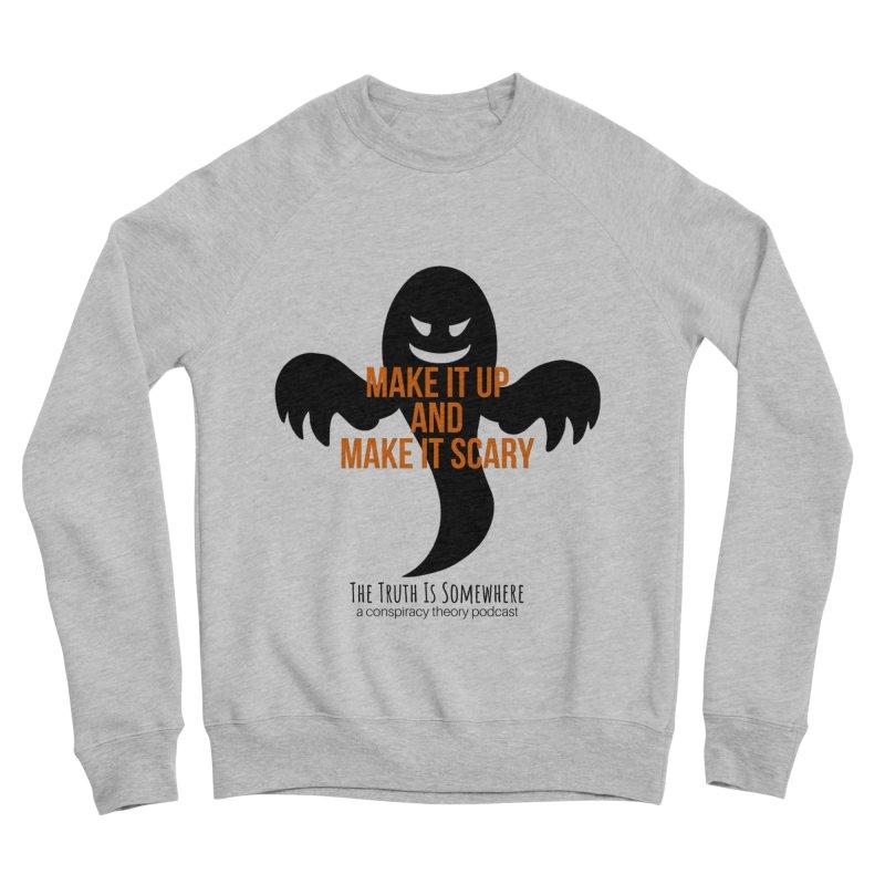 Based on a True Story Men's Sponge Fleece Sweatshirt by The Truth Is Somewhere