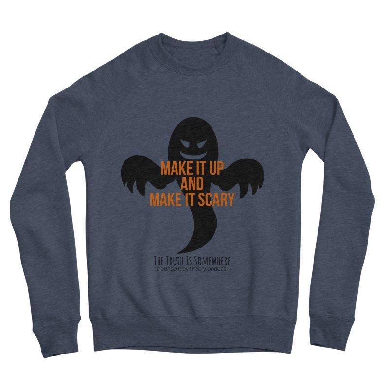 Based on a True Story Women's Sponge Fleece Sweatshirt by The Truth Is Somewhere