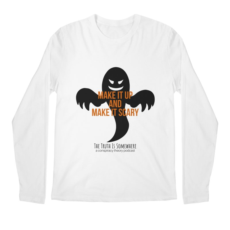 Based on a True Story Men's Longsleeve T-Shirt by The Truth Is Somewhere