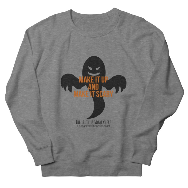Based on a True Story Men's Sweatshirt by The Truth Is Somewhere