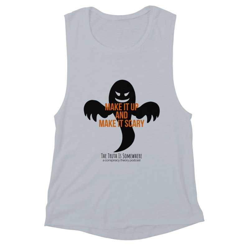Based on a True Story Women's Muscle Tank by The Truth Is Somewhere