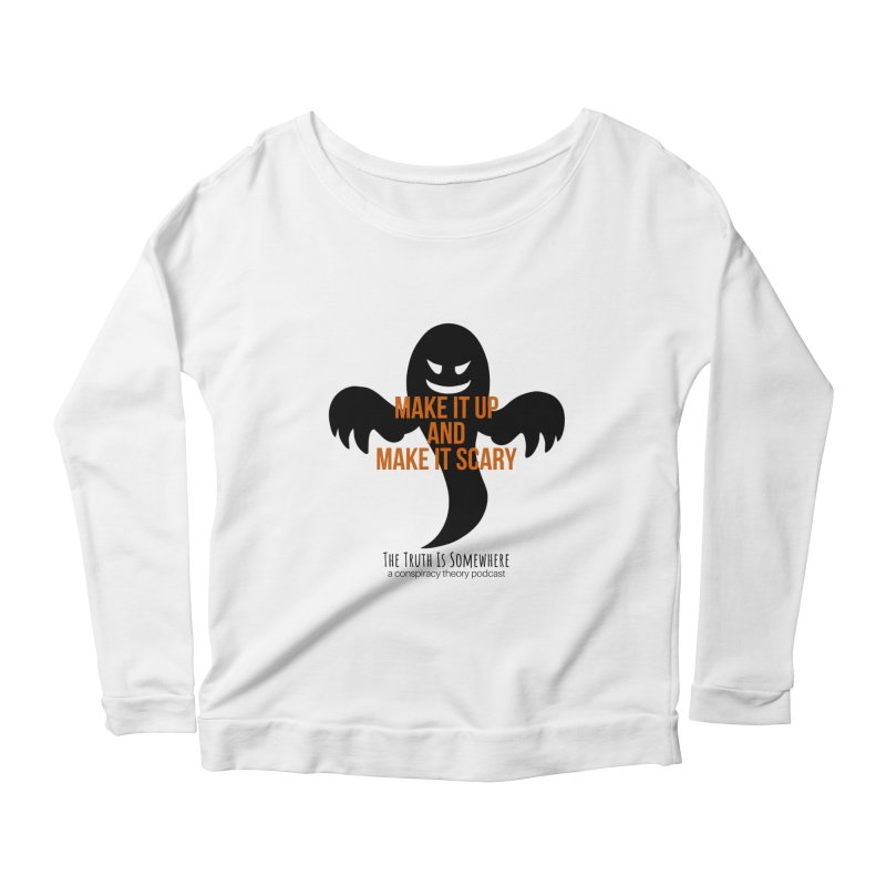 Based on a True Story Women's Scoop Neck Longsleeve T-Shirt by The Truth Is Somewhere