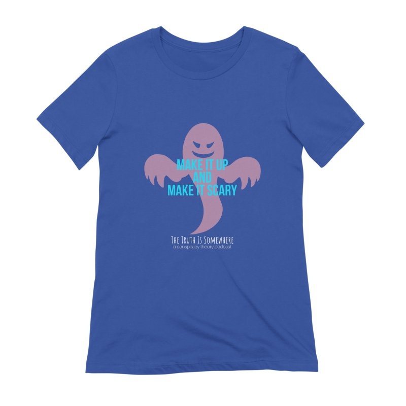 Based on a True Story (Dark BG) Women's Extra Soft T-Shirt by The Truth Is Somewhere