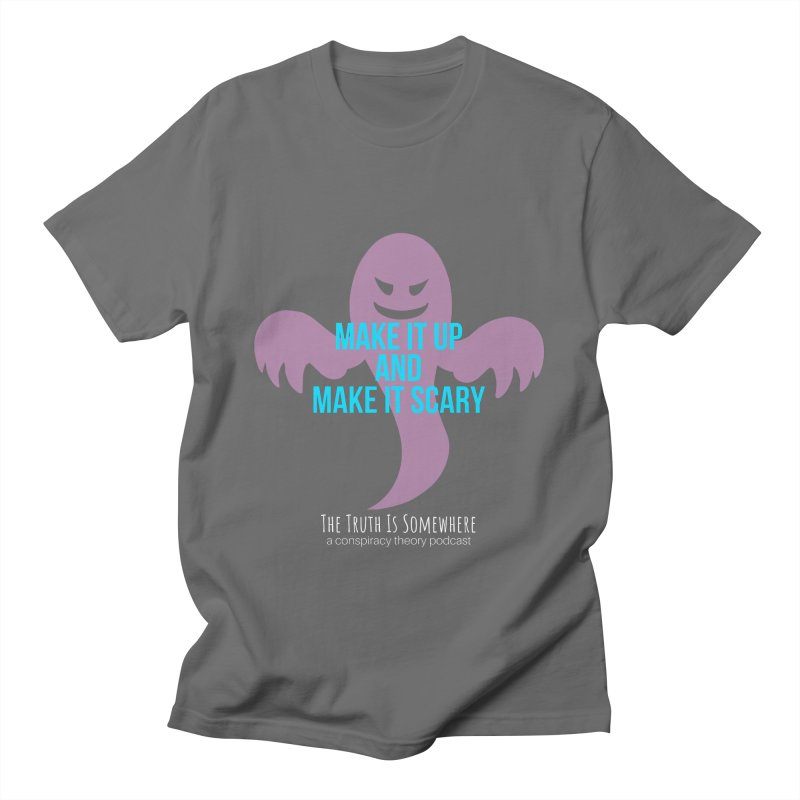 Based on a True Story (Dark BG) Men's T-Shirt by The Truth Is Somewhere