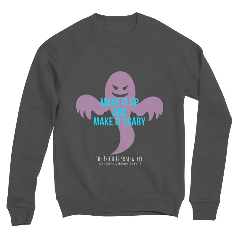 Based on a True Story (Dark BG) Men's Sponge Fleece Sweatshirt by The Truth Is Somewhere