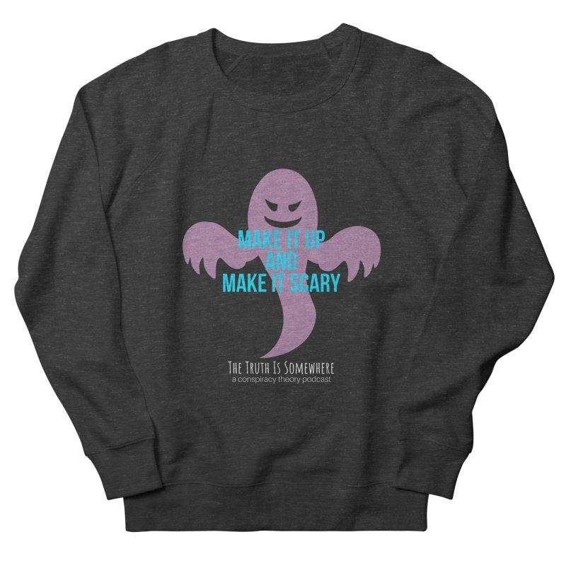 Based on a True Story (Dark BG) Women's Sweatshirt by The Truth Is Somewhere