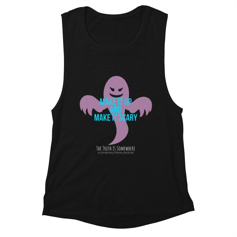 Based on a True Story (Dark BG) Women's Muscle Tank by The Truth Is Somewhere