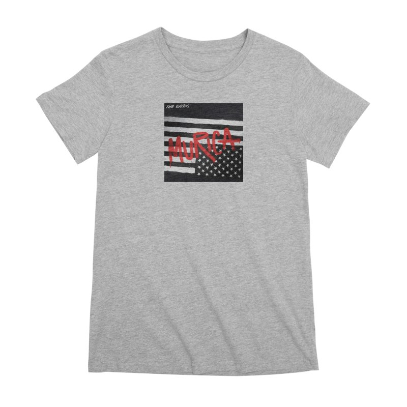 'Murica Women's Premium T-Shirt by The Turbos Merch Stand