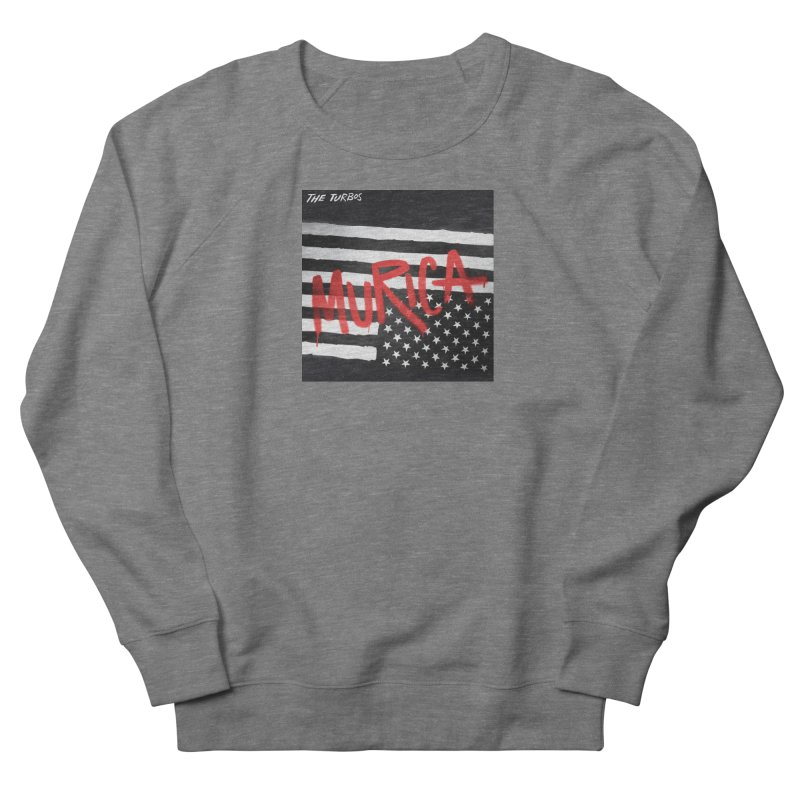 'Murica Men's French Terry Sweatshirt by The Turbos Merch Stand
