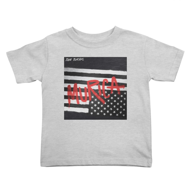 'Murica Kids Toddler T-Shirt by The Turbos Merch Stand