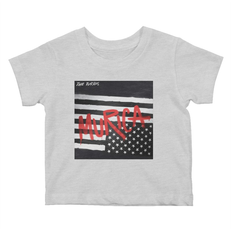 'Murica Kids Baby T-Shirt by The Turbos Merch Stand