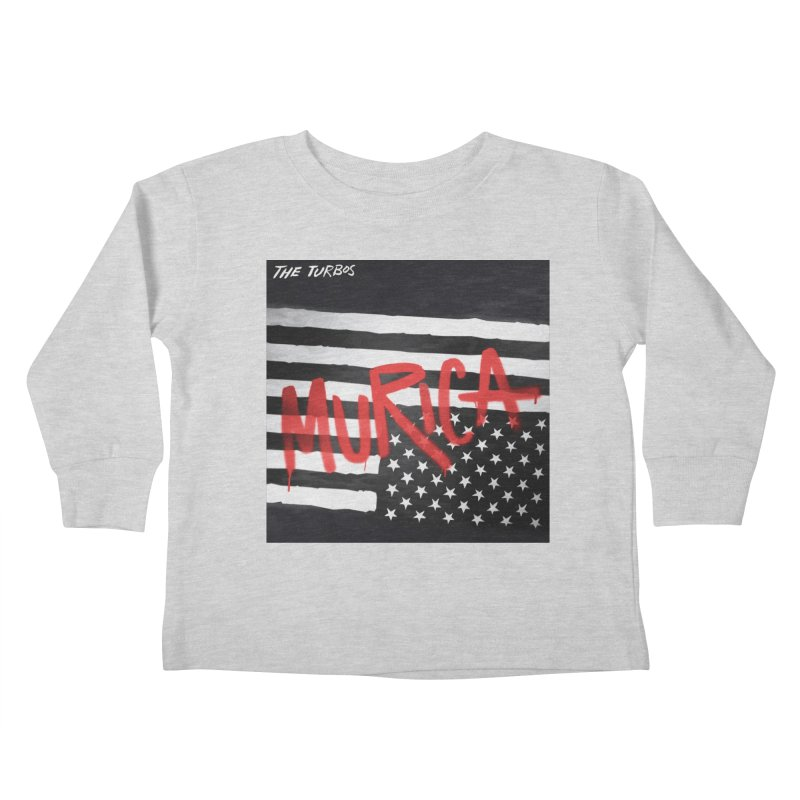 'Murica Kids Toddler Longsleeve T-Shirt by The Turbos Merch Stand