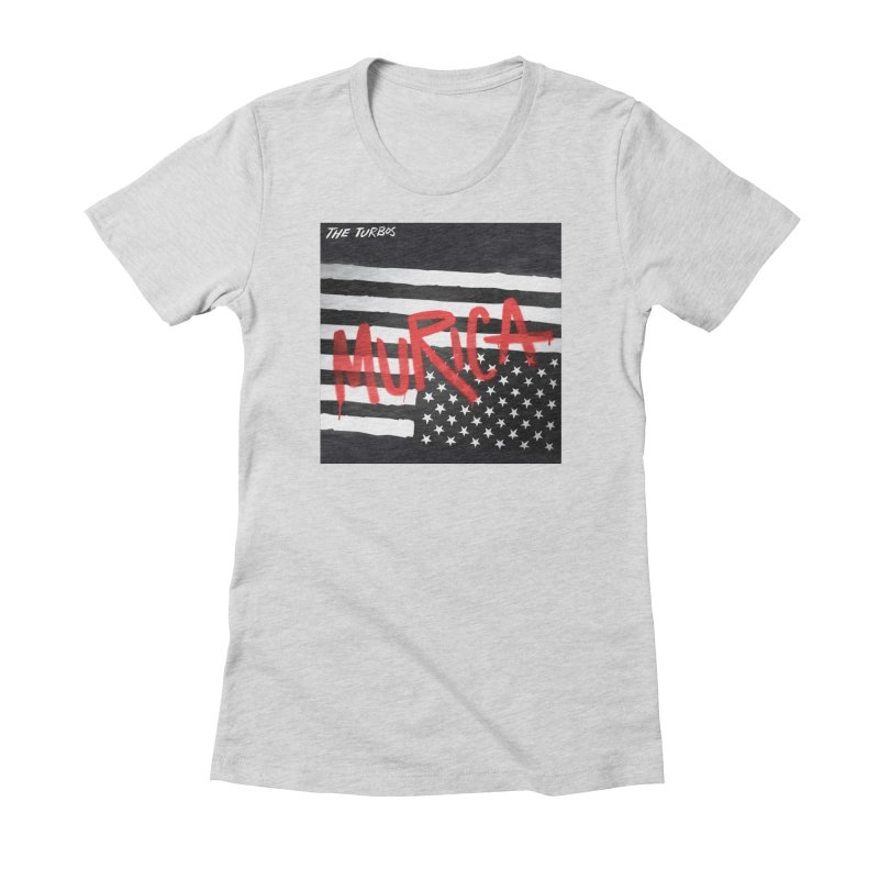 'Murica Women's Fitted T-Shirt by The Turbos Merch Stand