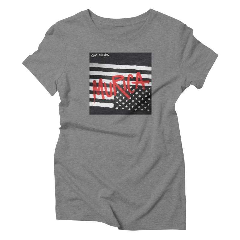 'Murica Women's Triblend T-Shirt by The Turbos Merch Stand