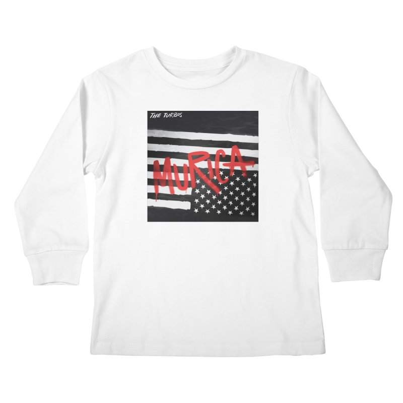 'Murica Kids Longsleeve T-Shirt by The Turbos Merch Stand