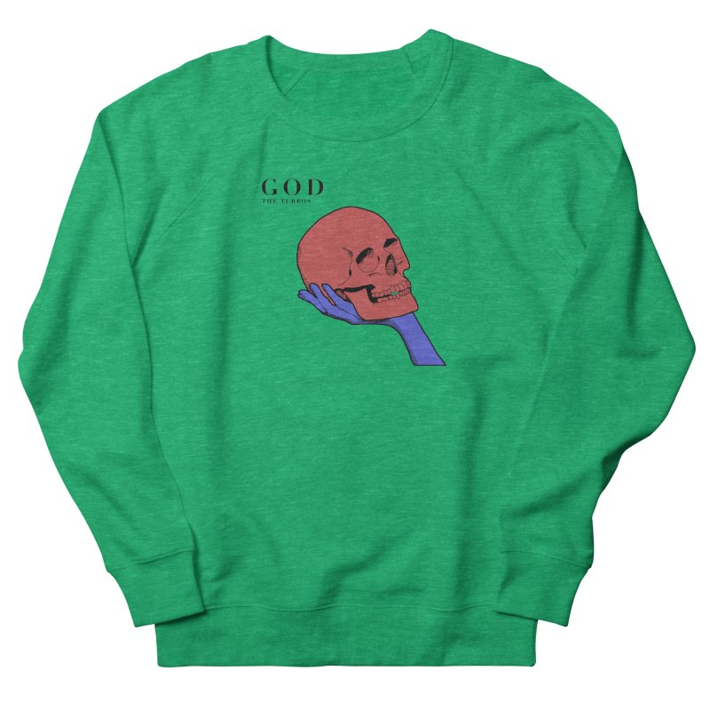 God Women's French Terry Sweatshirt by The Turbos Merch Stand