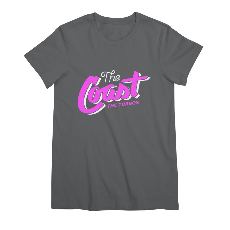 The Coast Women's Premium T-Shirt by The Turbos Merch Stand