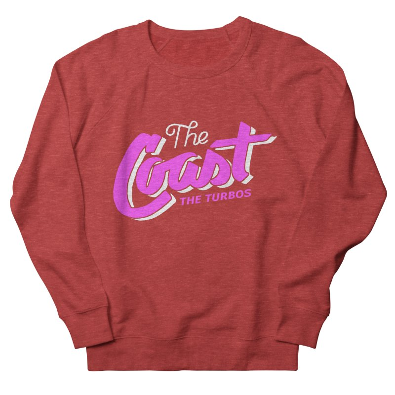 The Coast Women's French Terry Sweatshirt by The Turbos Merch Stand