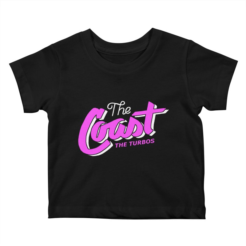 The Coast Kids Baby T-Shirt by The Turbos Merch Stand