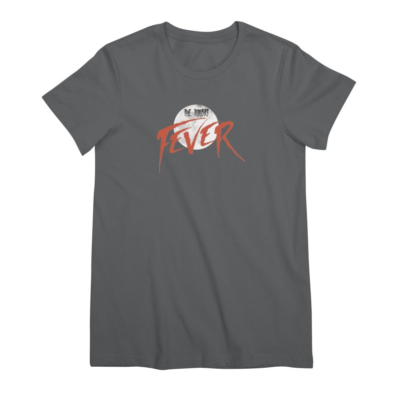 Fever Women's Premium T-Shirt by The Turbos Merch Stand