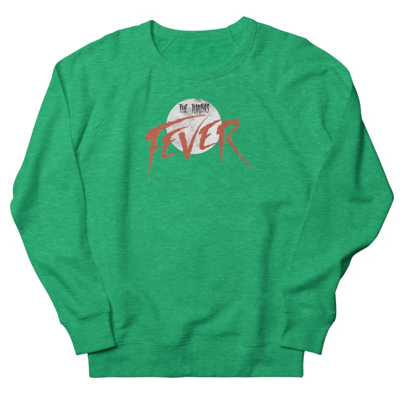 Fever Women's Sweatshirt by The Turbos Merch Stand