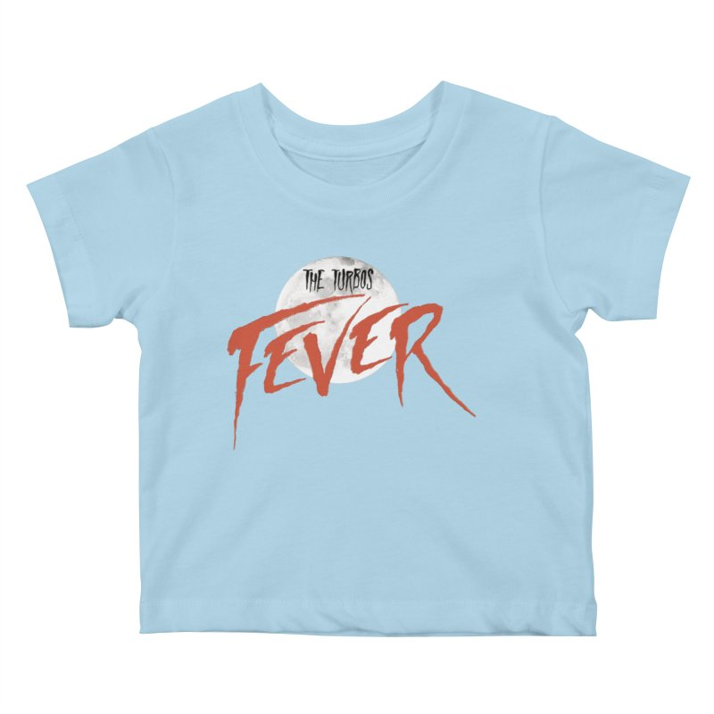 Fever Kids Baby T-Shirt by The Turbos Merch Stand